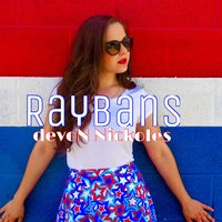 Raybans — devoN Nickoles