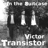 In the Suitcase — Victor Transistor