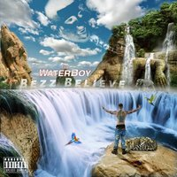 The Waterboy — Bezz Believe