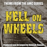 "Main Title (From the Score to ""Hell on Wheels"") — Dominik Hauser"