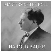 The Masters of the Roll – Harold Bauer — Harold Bauer