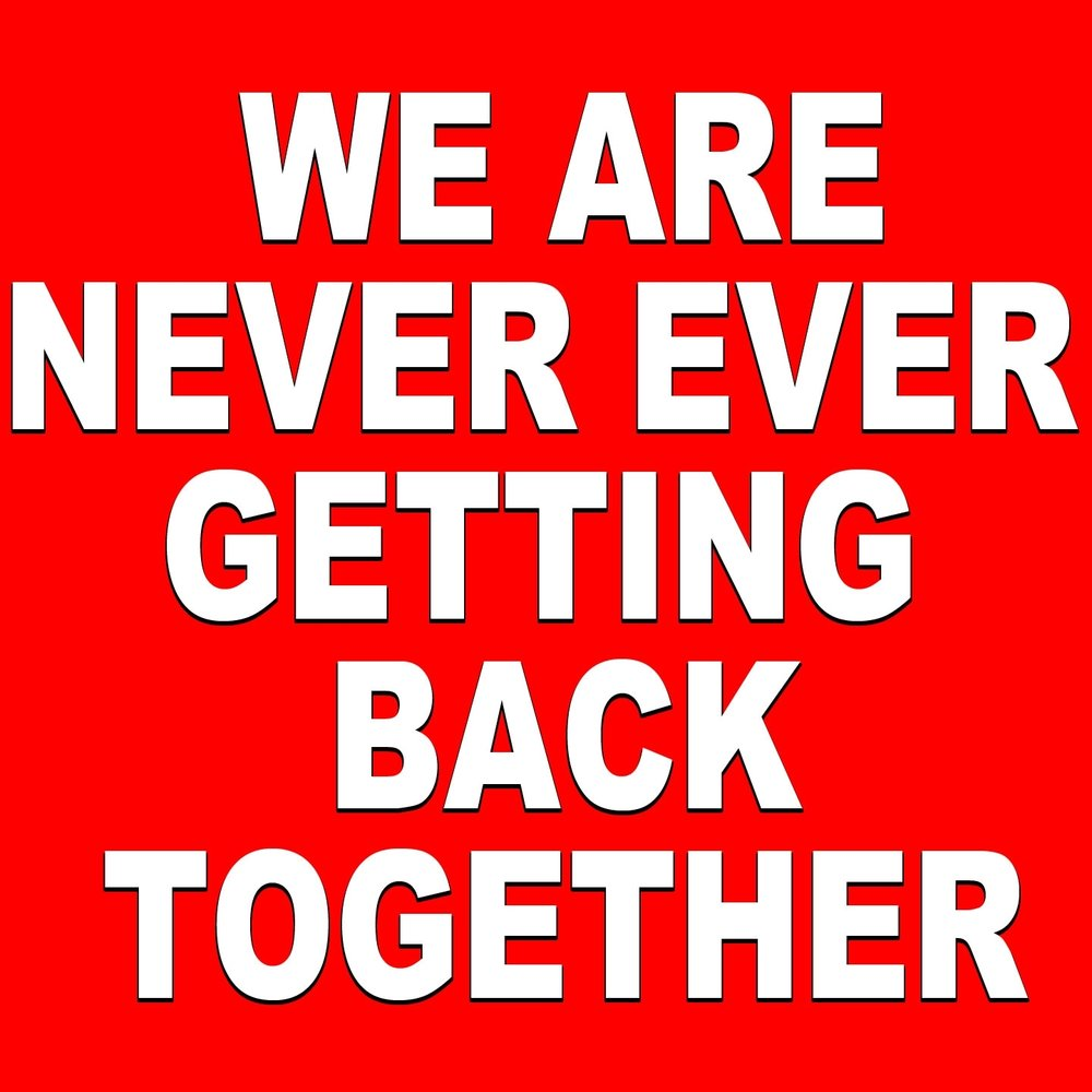 we are never ever getting back We are never ever getting back together by taylor swift ukulele tabs and chords free and guaranteed quality tablature with ukulele.