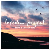Freedom Project — Brian and Kristen Ming