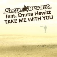 Take Me With You — Serge Devant, Emma Hewitt