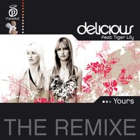 Yours - payami remix — Delicious, Tiger Lily, Delicious, Tiger Lily
