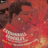 Walk Tall - The David Axelrod Years — Nat Adderley, Cannonball Adderley