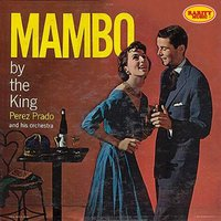 Mambo By the King: Rarity Music Pop, Vol. 262 — Perez Prado and his Orchestra