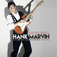 Guitar Solo: His Complete Solo Recordings 1982-1995 — Hank Marvin