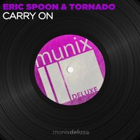 Carry On — Erik Spoon & Tornado, Eric Spoon & Tornado