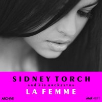 La Femme — Sidney Torch and His Orchestra