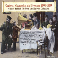 Cantors, Klezmorim and Crooners 1905-1953 — сборник