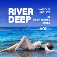 River Deep (25 Deep-House Tunes), Vol. 4 — сборник