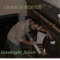 Goodnight, Junior — Craig Schuster