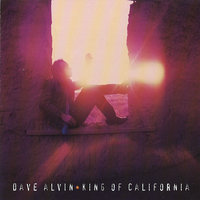 King Of California — Dave Alvin