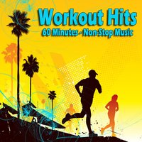 Workout Hits - 60 Minutes of Non-Stop Music — A-Listers