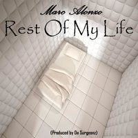 Rest of My Life — Marc Alonzo, Traye D