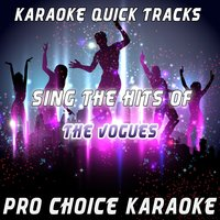 Karaoke Quick Tracks : Sing the Hits of the Vogues — Pro Choice Karaoke