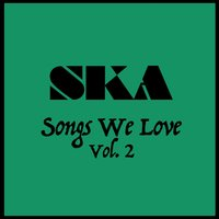 Ska Songs We Love Vol. 2 — сборник