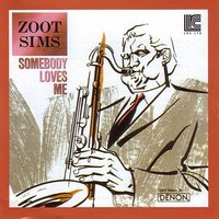Somebody Loves Me — Zoot Sims & Bucky Pizzarelli, Buddy Rich