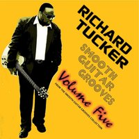 Smooth Guitar Grooves, Vol. Five — Richard Tucker