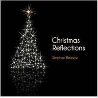 Christmas Reflections — Stephen Bashaw