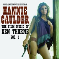 Hannie Caulder-the Film Music of Ken Thorne, Vol. 1 — Ken Thorne