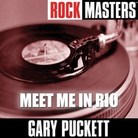 Rock Masters: Meet Me In Rio — Gary Puckett