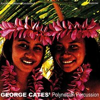 Polynesian Percussion — George Cates