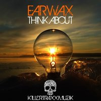 Think About — eaRWaX