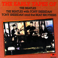 The Early Tapes Of The Beatles — The Beatles, Tony Sheridan