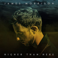 Higher Than Here — James Morrison