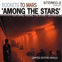 Among The Stars — Rockets To Mars