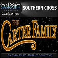 Southern Cross (Re-Recorded) — Carter Family