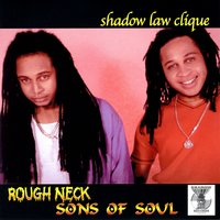 Rough Neck Sons Of Soul — Shadow Law Clique