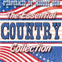The Essential Country Collection — Midday Sun
