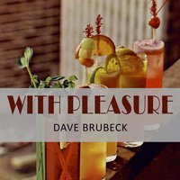With Pleasure — Dave Brubeck