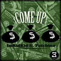 Come Up (feat. Patchino) — Imkidkid