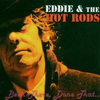 Been There Done That — Eddie & The Hot Rods, Eddie
