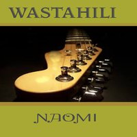 Wastahili — Naomi