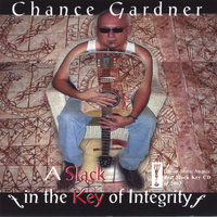 A Slack in the Key of Integrity — Chance Gardner