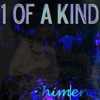 1 of a Kind - Single — Chimera
