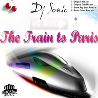 The Train to Paris — DJ Sonic