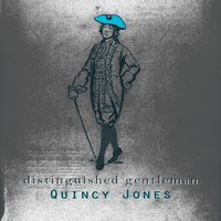 Distinguished Gentleman — Quincy Jones