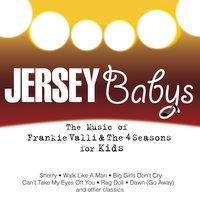 The Music Of Frankie Valli & The Four Seasons For Kids — Jersey Babys