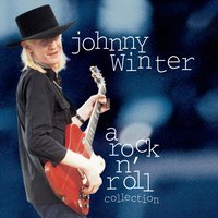 Johnny Winter: A Rock N' Roll Collection — Johnny Winter