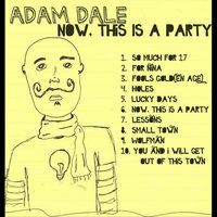 Now, This Is A Party — Adam Dale