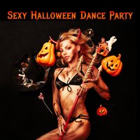 Sexy Halloween Dance Party: Dark and Scary House Music, Hard House, Tribal House, And Techno for a Spooky Halloween Rave — сборник