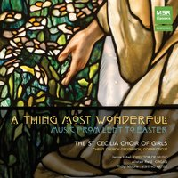 A Thing Most Wonderful: Music from Lent to Easter — Peter Hurford, Philip Moore, John Ireland, Malcolm Archer, Thomas Foster, Colin MAWBY