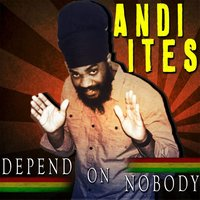 Depend On Nobody — Andi-Ites