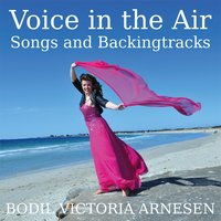 Voice in the Air: Songs and Backing Tracks — Bodil Victoria Arnesen